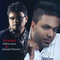Download Afshin Azari & Kahzad Tehrani's new song called Tavalood
