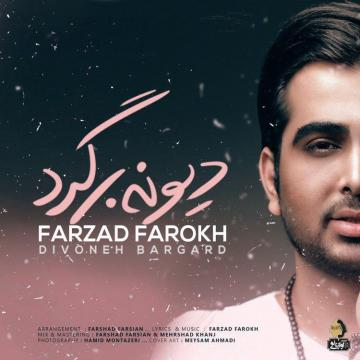 Download Farzad Farokh's new song called Divoneh Bargard