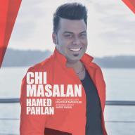Download Hamed Pahlan's new song called Chi Masalan