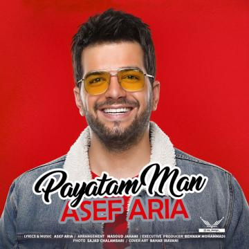 Download Asef Aria's new song called Payatam Man