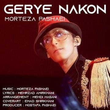 Download Morteza Pashaei's new song called Gerye Nakon