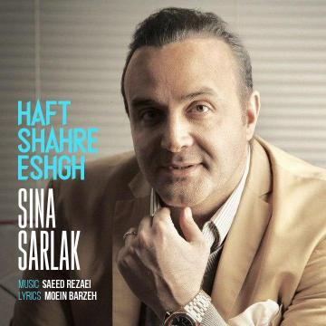 Download Sina Sarlak's new song called Haft Shahre Eshgh