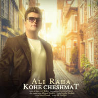 Download Ali Raha's new song called Kohe Cheshmat