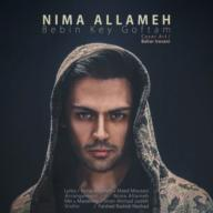 Download NIma Allameh's new song called Bebin Key Goftam
