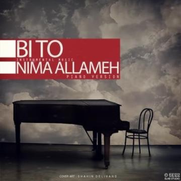 Download Nima Allameh's new song called Bi To (Piano Version)