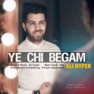 Download Ali Hyper's new song called Ye Chi Begam