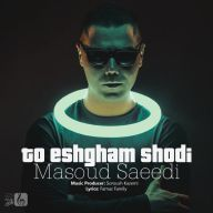 Download Masoud Saeedi's new song called To Eshgham Shodi