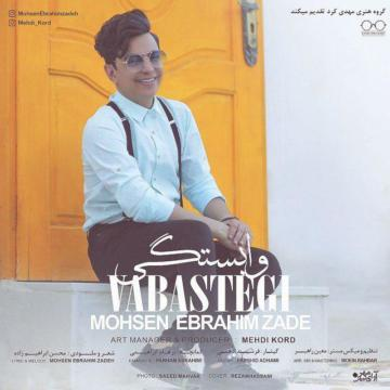 Download Mohsen Ebrahimzadeh's new song called Vabastegi