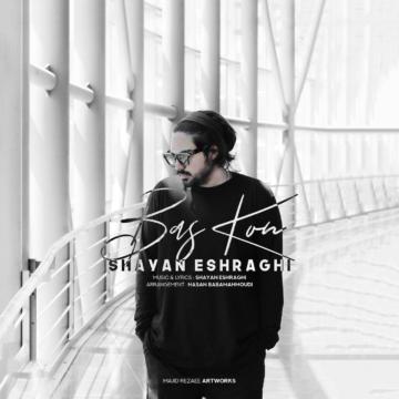 Download Shayan Eshraghi's new song called Bas Kon