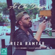 Download Reza Ramyar's new song called Az Chi Delgiri