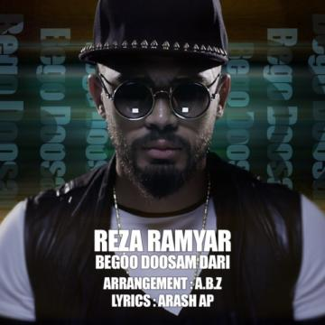 Download Reza Ramyar's new song called Begoo Doosam Dari