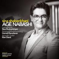 Download Sina Shabankhani's new song called  Age Nabashi