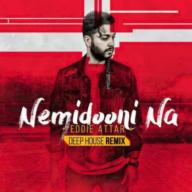 Download Eddie Attar's new song called (Nemidooni Na (Deep House Remix
