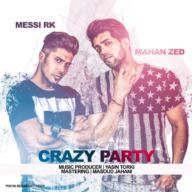 Download Mahan Zed Ft Messi R.K's new song called Crazy Party