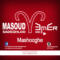 Download Masoud Sadeghloo Ft Emer 's new song called Mashooghe