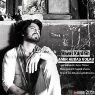 Download Amirabbas Golab's new song called Havas Kardam