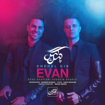 Download Evan Band's new song called Chehel Gis