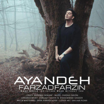 Download Farzad Farzin's new song called Ayandeh