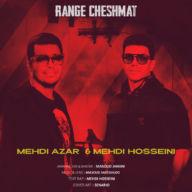 Download Mehdi Azar & Mehdi Hosseini's new song called Range Cheshmat