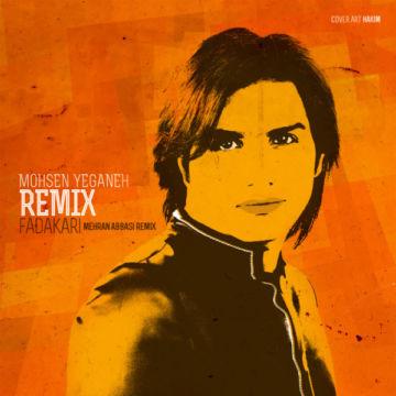 Download Mohsen Yeganeh's new song called Fadakari (Mehran Abbasi Remix)