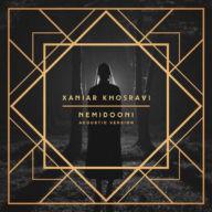 Download Xaniar Khosravi's new song called Nemidooni (Acoustic Veriosn)