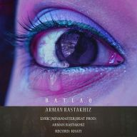 Download Arman Rastakhiz's new song called Batlaq
