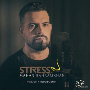 Download Mahan Bahram khan's new song called Stress