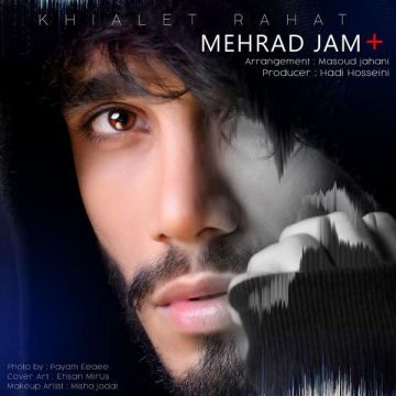 Download Mehraad Jam's new song called Khialet Rahat