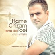Download Reza Shiri's new song called Hame Chizam Toei