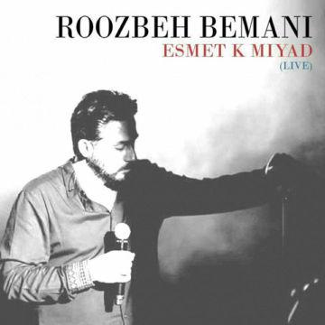 Download Roozbeh Bemani's new song called Esmet Ke Miad (Live)