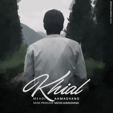 Download Mehdi Ahmadvand's new song called Khial