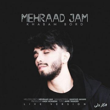 Download Mehraad Jam's new song called Khabam Bord (Live)