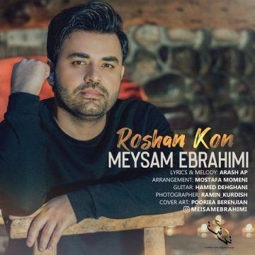 Download Meysam Ebrahimi's new song called Roshan Kon
