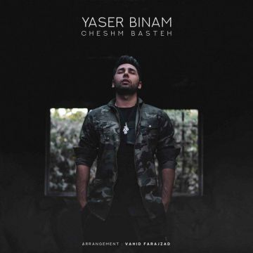 Download Yaser Binam's new song called Cheshm Basteh