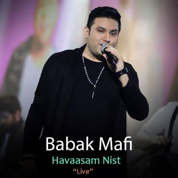 Download Babak Mafi's new song called Havasam Nist (Live)