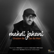 Download Mehdi Jahani's new song called Ghadam Bezan Ba Man