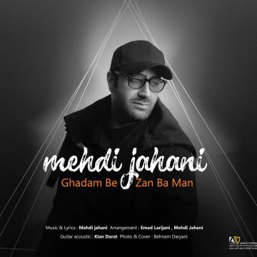Download Mehdi Jahani's new song called Ghadam Bezan Ba Man