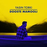 Download Yasin Torki's new song called Dooste Mamooli