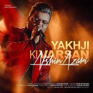Download Afshin Azari's new song called Yakhji Ki Varsan