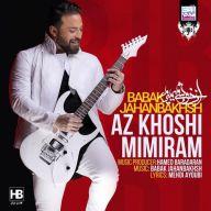 Download Babak Jahanbakhsh's new song called Az Khoshi Mimiram