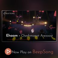 Download Ehaam's new song called Cheshmanat Arezoost