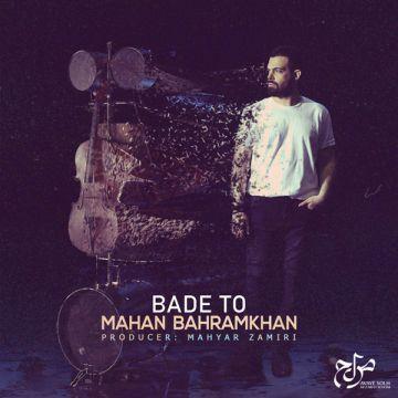 Download Mahan Bahramkhan's new song called Bade To