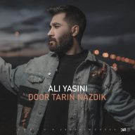 Download Ali Yasini's new song called Door Tarin Nazdik