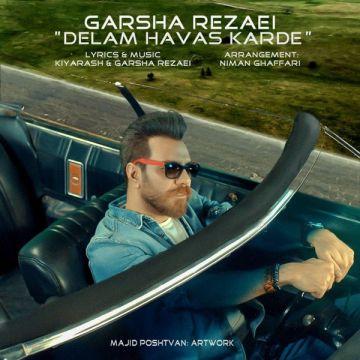 Download Garsha Rezaei's new song called Delam Havas Karde