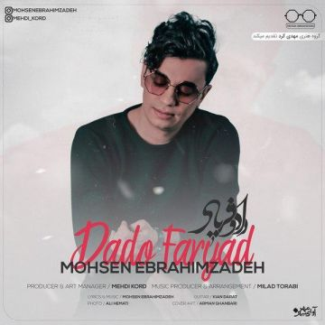 Download Mohsen Ebrahimzadeh's new song called Dado Faryad