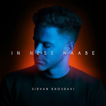 Download Sirvan Khosravi's new song called In Hess Naabe