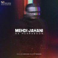 Download Mehdi Jahani's new song called Na Mehraboon
