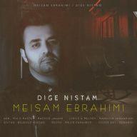 Download Meysam Ebrahimi's new song called Dige Nistam