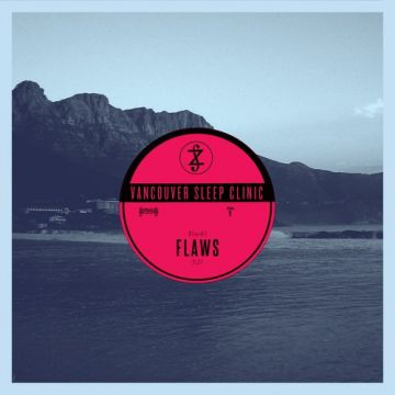 Download Vancouver Sleep Clinic's new song called Flaws