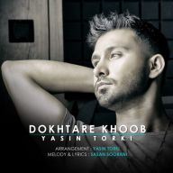 Download Yasin Torki's new song called Dokhtare Khoob